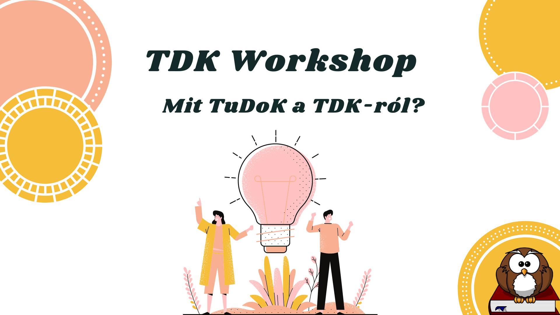 Mit TuDtunK meg a TDK-ról? – beszámoló a workshopról